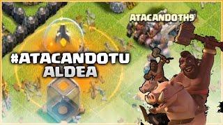 ATACANDO TU ALDEA TH 9 #10 - CLASH OF CLANS A POR TODAS CON ANIKILO