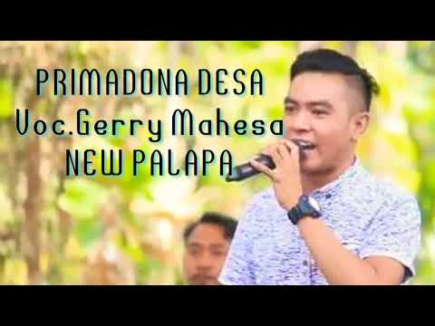 New PALAPA -PRIMADONA DESA- Gerry Mahesa lirik vidio