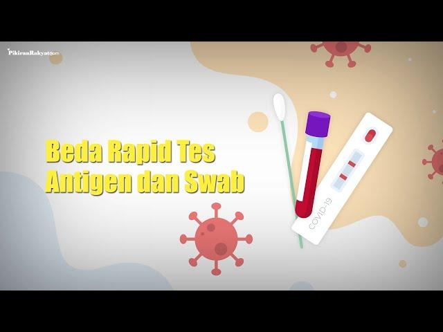 Beda Rapid Tes Antigen dan Swab