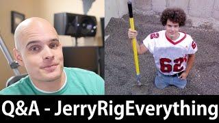 JerryRigEverything Q&A - Ask Me Anything!- AskJerryRig #1