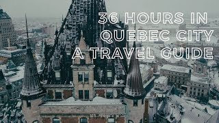 36 Hours in Quebec CIty | Best Things to Eat, See & Do | Vlog 012