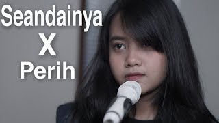 Download Seandainya X Perih - Vierra (Cover) By Hanin Dhiya Mp3