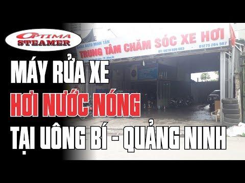 Máy Rửa Xe Hơi Nước Nóng Optima Steamer đến Tay Khách Hàng Tại Uông Bí - QN | Gara Auto Minh Tân