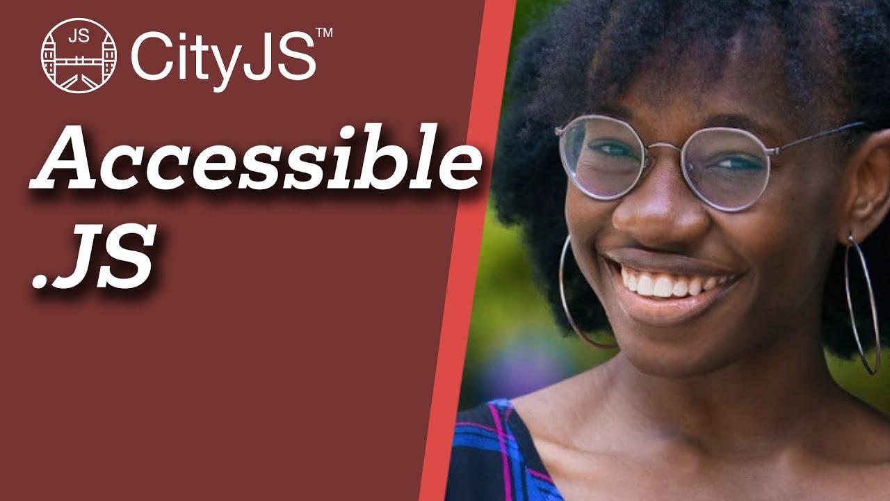 Accessible.JS - Jemima Abu - CityJS Conf 2020