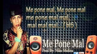 Me Pone Mal con Letra ★Reggaeton 2011★