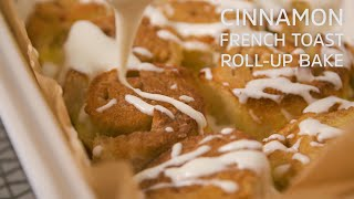 Cinnamon French Toast Roll-Up Bake