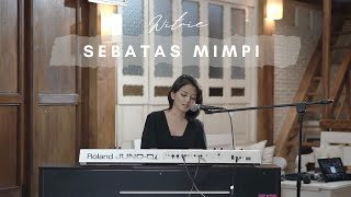 WITRIE | Sebatas Mimpi - LIVE (Cover)