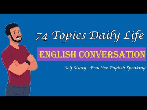 Self Study Speaking English with 74 Topics Daily Life English Conversation