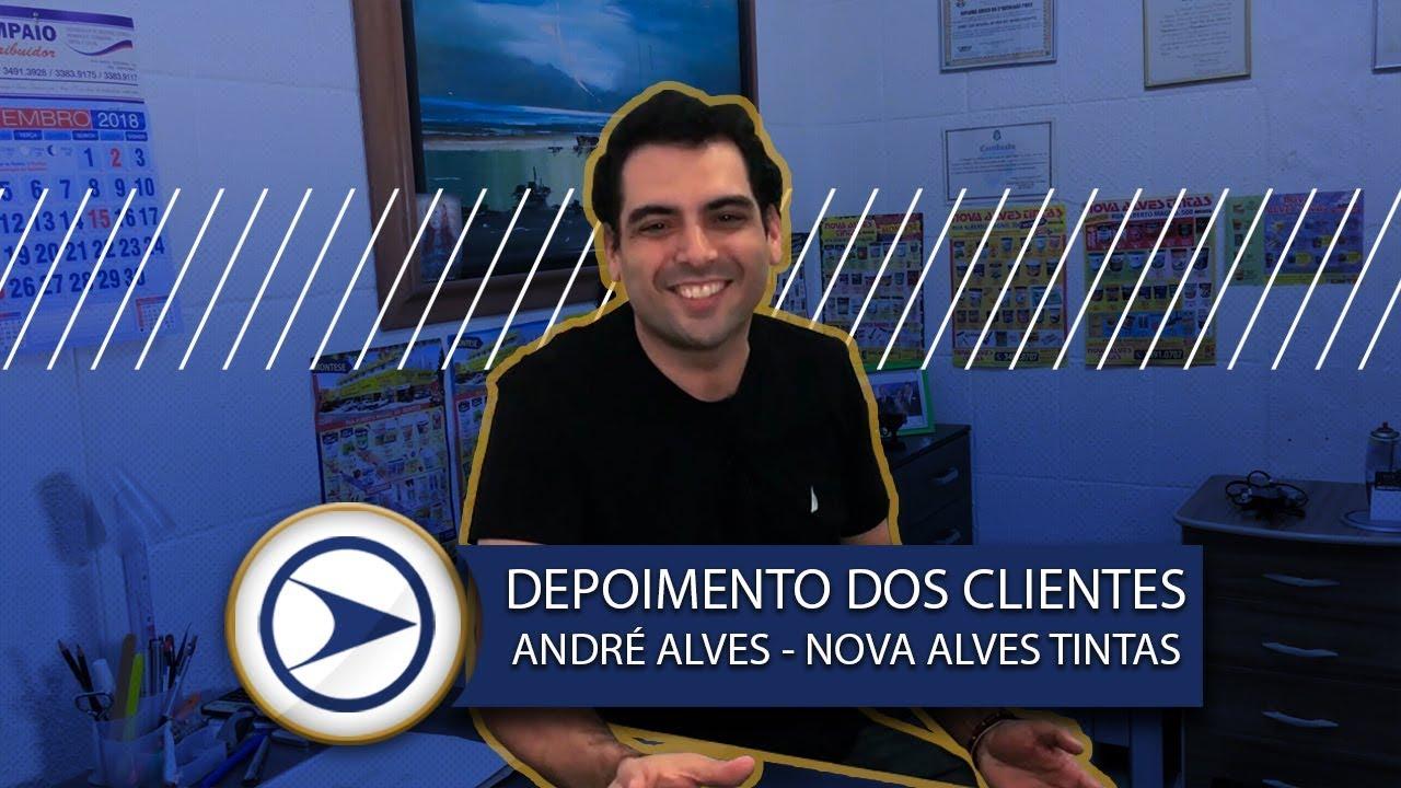 DEPOIMENTO DE CLIENTES - ANDRÉ ALVES (NOVA ALVES TINTAS)