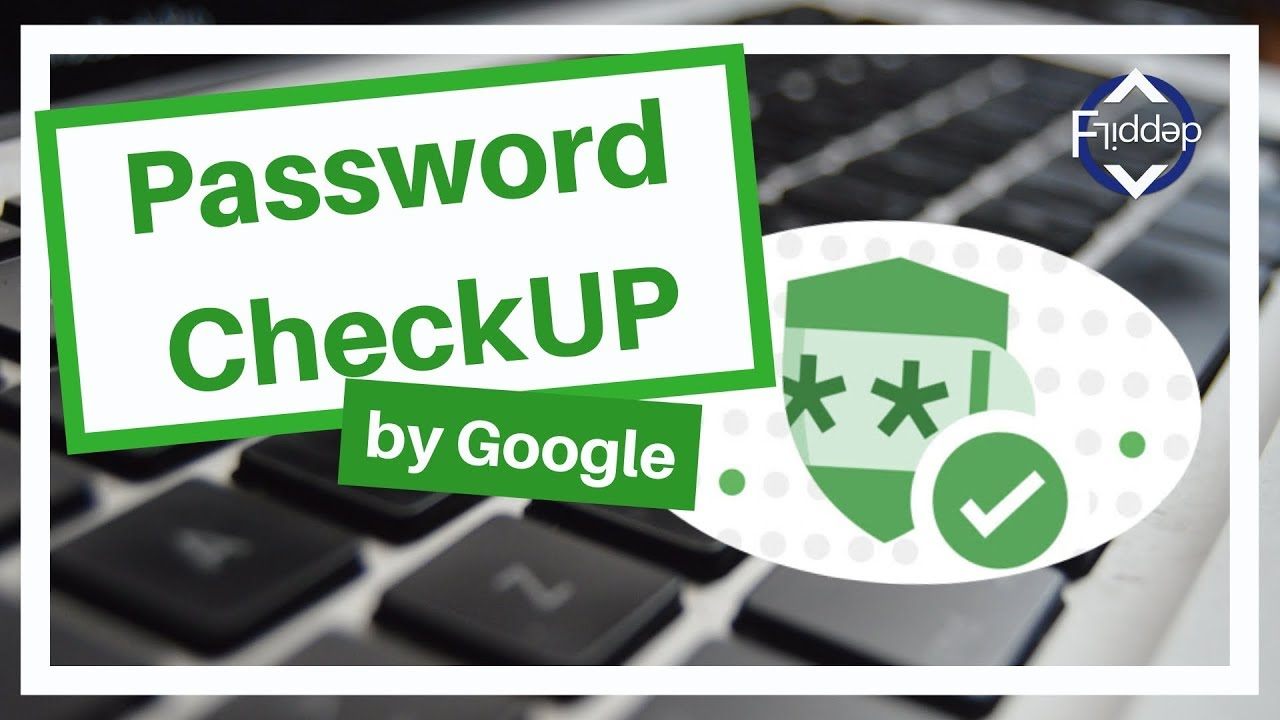 How to use Password Checkup by Google (Keep your login information safe)