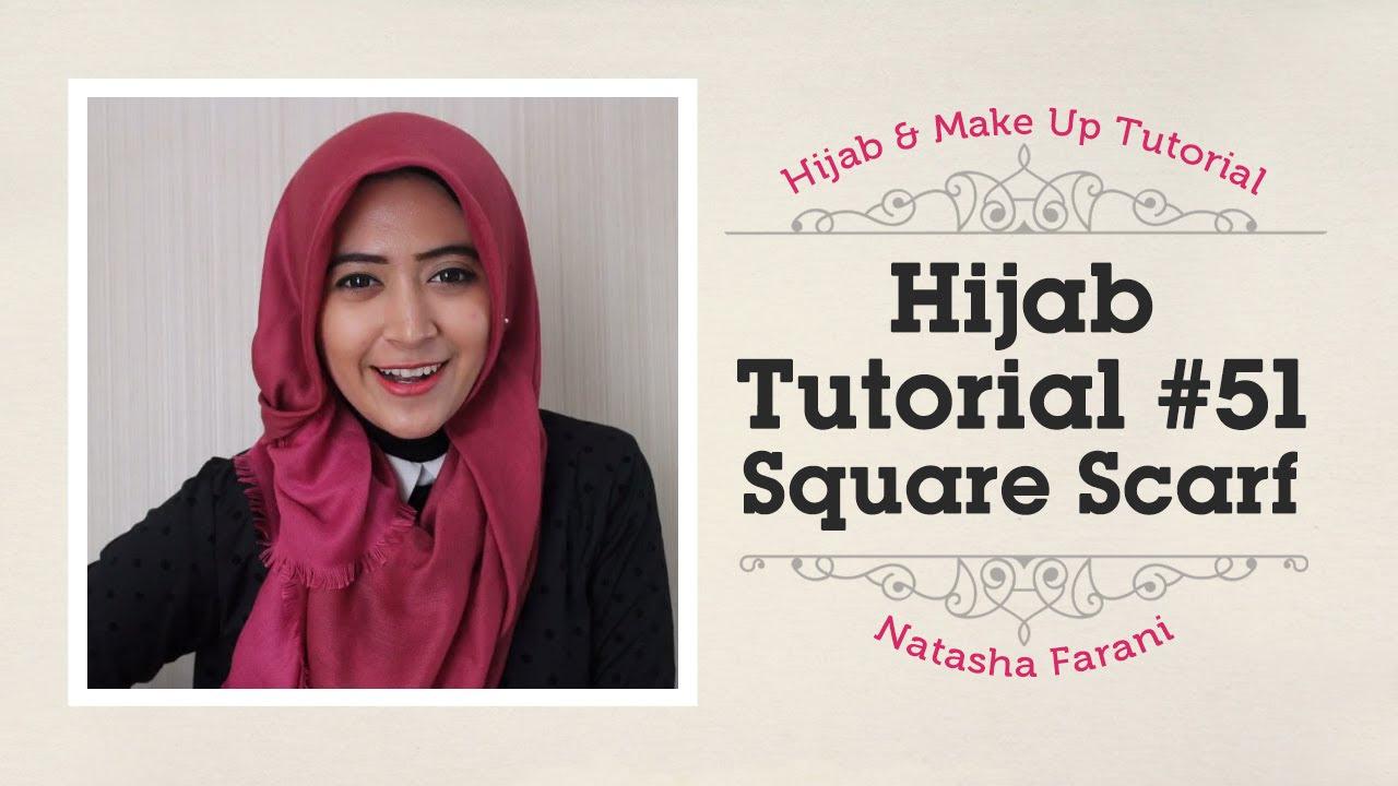 Tutorial Hijab Segiempat Untuk Anak Muda Ala Natasha Farani