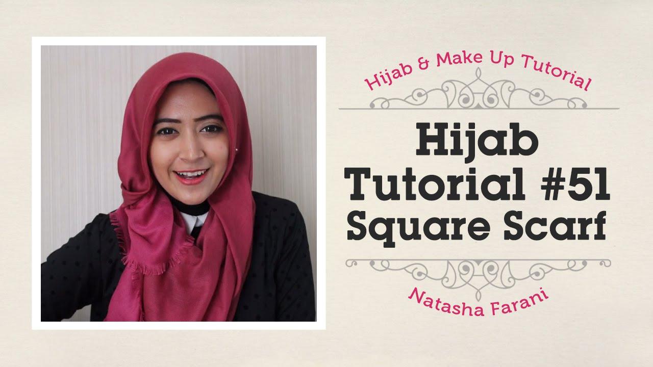 Hijab Tutorial Natasha Farani 51 Segiempat How To Beauty Youtube