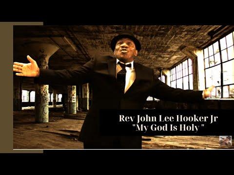 "Rev John Lee Hooker Jr ""My God is Holy """