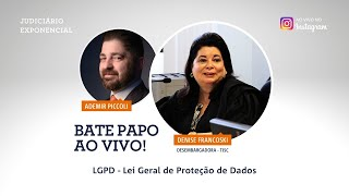 LEI GERAL DE PROTEÇÃO DE DADOS - LGPD | BATE PAPO | JUDICIÁRIO EXPONENCIAL