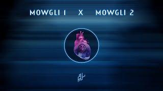 Mowgli 1 x Mowgli 2 (Remix)