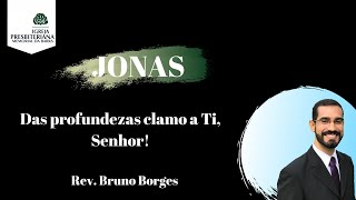 2020_01_26 Pregação no livro de Jonas - Rev. Bruno