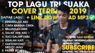 TRI SUAKA FULL ALBUM COVER LAGU GALAU TERBARU 2019 TERPOPULER LIRIK✔️ Lagu Terpopuler 2019