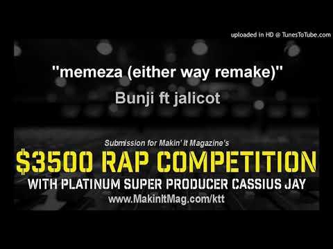 Bunji ft jalicot - memeza (either way remake)