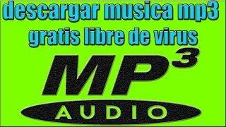 ♫ como descargar musica Mp3 sin virus / ♫ como bajar musica mp3 gratis sin virus