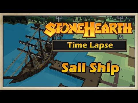 Stonehearth - [Time Lapse - Alpha 22] - Sail Ship