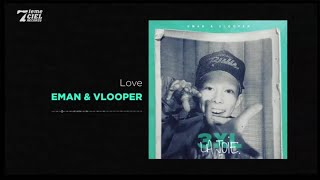 Watch Eman X Vlooper Love video