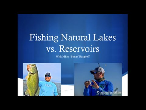 Webinar:  Bass Fishing In Natural Lakes Vs Reservoirs