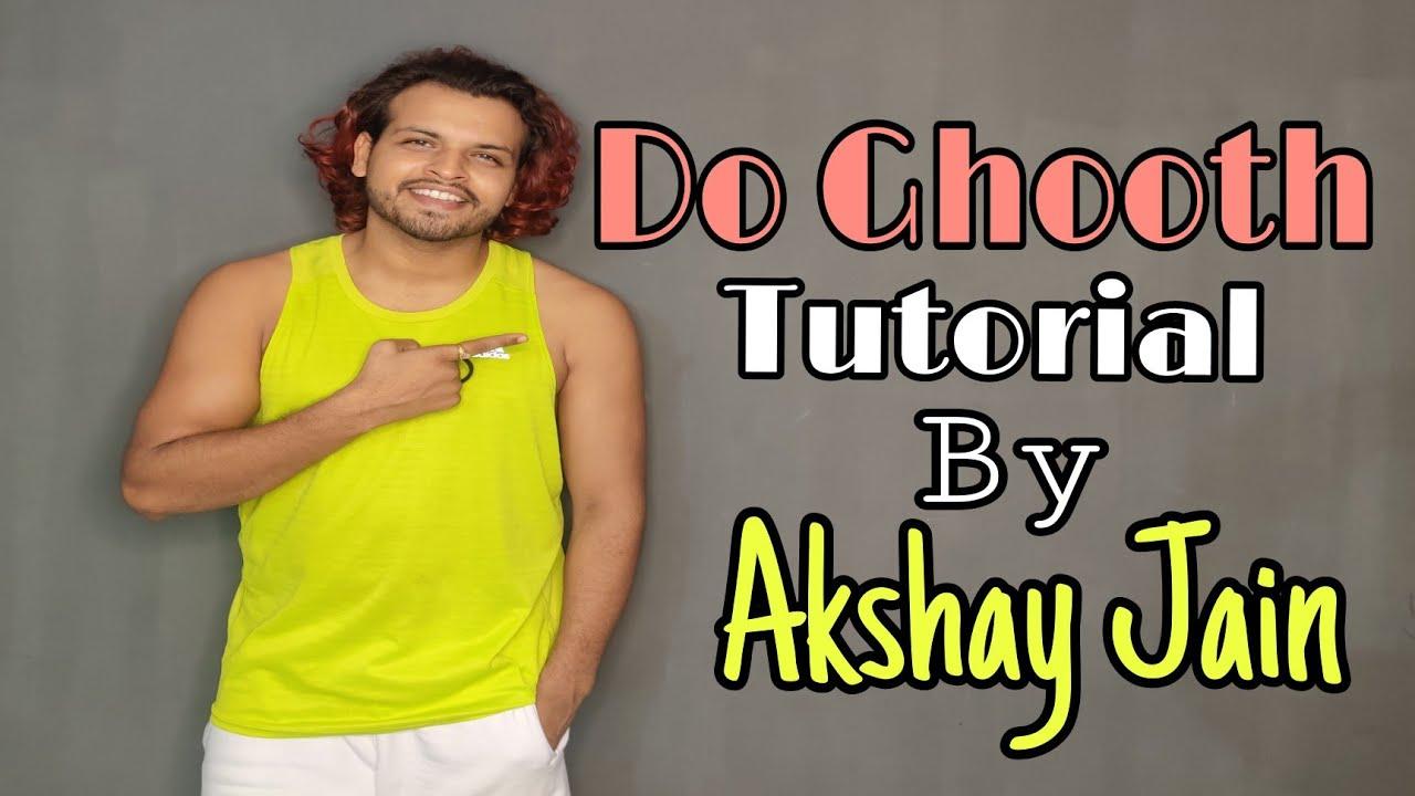 Do Ghooth | Tutorial | Step By Step | Akshay Jain
