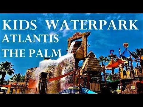 [4K] Atlantis The Palm Aquaventure Kids Waterpark - Splasher's Children's Islands Play Area - Dubai