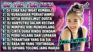 DJ TIK TOK TERBARU 2021 SLOW REMIX - DJ COBA KAU INAGAT INGAT KEMBALI VIRAL FULL BASS 2021