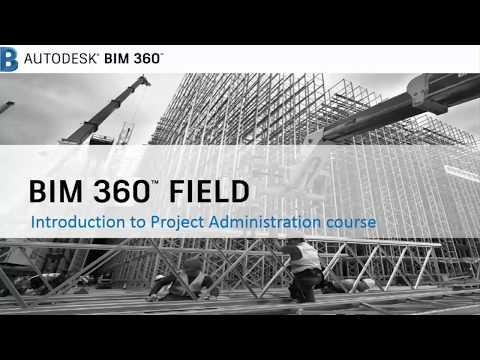 Introduction to BIM 360 Field Project Admin Course