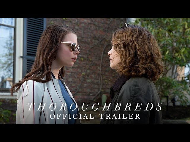 THOROUGHBREDS - Official Trailer 2 - In Theaters March 9
