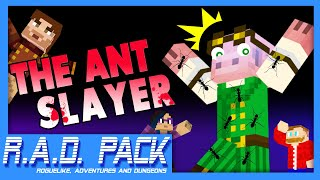The Ant Slayer! - Minecraft: R.A.D Pack #16 (Roguelike, Adventures and Dungeons Modpack)