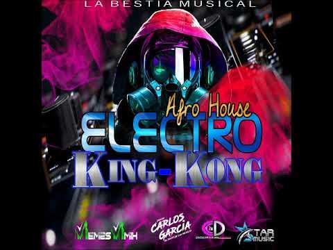 ELECTRO X AFRO HOUSE KING KONG DISCPLAY LA BESTIA MUSICAL DeejayCarlosGarcia