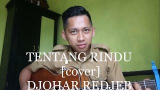 TENTANG RINDU-VIRZHA [cover] DJOHAR REDJEB