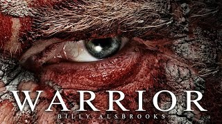 WARRIOR - Best Motivational Speech Video (Featuring Billy Alsbrooks)