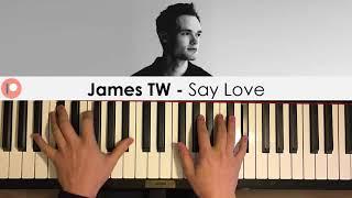 James TW - Say Love (Piano Cover) | Patreon Dedication #392