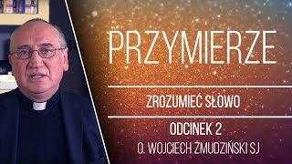 [#2] Zrozumieć Słowo - Wprowadzenie - o. Wojciech Żmudziński SJ