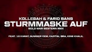 Kollegah & Farid Bang ✖️ STURMMASKE AUF RMX ✖️mit 18 Karat Summer Cem Capital Bra King Khalil