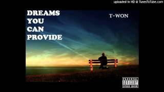 T-Won - Dreams You Can Provide (Drake Dreams Money Can Buy Remix)