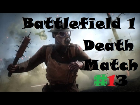 Battlefield 1 | Death Match | Online #13
