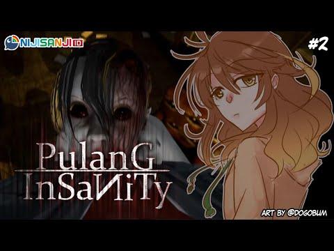 #2【Pulang: Insanity】Lanjut Kejar-Kejaran Sama Setan【NIJISANJI ID | Amicia Michella】
