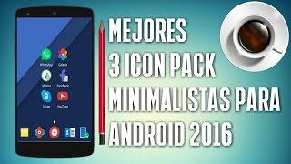 Conoce Los 3 Mejores Icon Packs Para Android | Minimalistas y Material Design | 2016