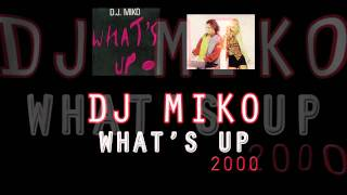 Watch Dj Miko Whats Up 2000 video