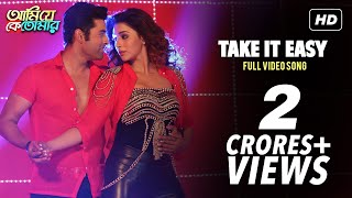 Take It Easy (Video Song) | Ami Je Ke Tomar