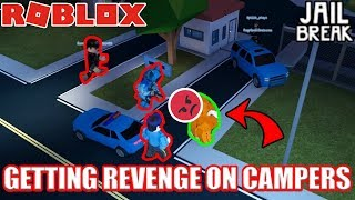 GETTING REVENGE on CAMPING COPS 😏😡😏 | Roblox Jailbreak
