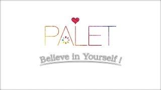 palet - Believe in Yourself!