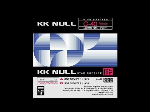 KK NULL – Star Breaker (Full Tape) [Third Type Tapes]