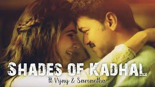 Shades of Kadhal l ft.Vijay & Samantha