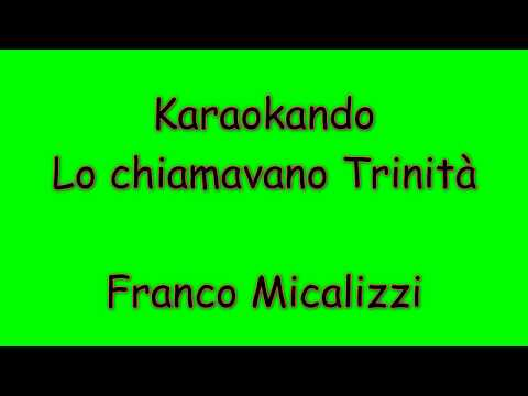 Karaoke Internazionale - Lo Chiamavano Trinità - Franco Micalizzi ( Lyrics )