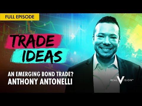 An Emerging Bond Trade? (w/ Anthony Antonelli) | Trade Ideas